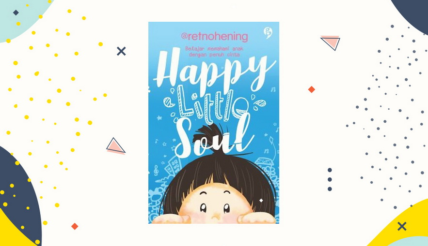 Buku Parenting Happy Little Soul